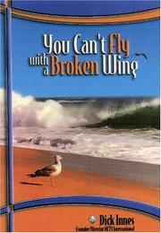 Cover of: You Can't Fly With a Broken Wing by Dick Innes