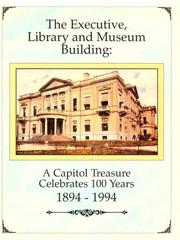 Cover of: The Executive, Library and Museum Building | Capitol Preservation Committee