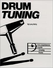 Cover of: Drum Tuning:A comprehensive guide to tuning drums | Larry Nolly