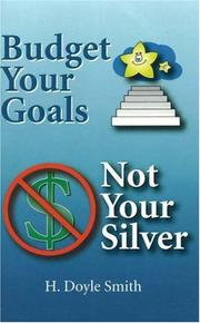 Cover of: Budget Your Goals, Not Your Silver | H Doyle Smith