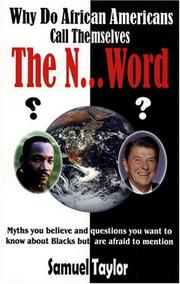 Cover of: Why do African Americans call themselves the n... word (niggers)? | Samuel Taylor