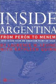 Cover of: Inside Argentina from Perón to Menem | Laurence W. Levine