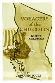 Cover of: Voyagers of the Chilcotin | Carolyn Foltz