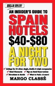 Cover of: Hello Spain! an Insider's Guide to Spain Hotels by Margo Classe