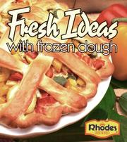Cover of: Rhodes Fresh Ideas with Frozen Dough (lay-flat binder, wipe clean pages) by Rhodes Breads