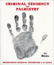 Cover of: Criminal Tendency and Palmistry - Tendencies in the Hand | Rhoda
