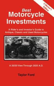 Cover of: A Rider's and Investor's Guide to Antique, Classic and Used Motorcycles | Taylor Ford