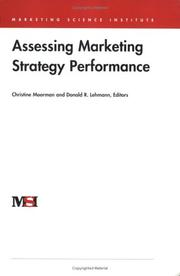 Cover of: Assessing Marketing Strategy Performance (Marketing Science Institute (MSI)) | Christine Moorman and Donald R. Lehmann eds.