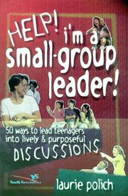 Cover of: Help! I'm a Small Group Leader! | Laurie Polich