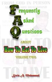 Cover of: FAQs About How To Eat To Live, Vol. 2 | Kevin A. Muhammad