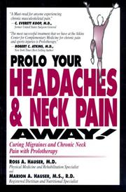 Cover of: Prolo Your Headaches and Neck Pain Away! Curing Migraines and Chronic Neck Pain with Prolotherapy | Ross A. Hauser