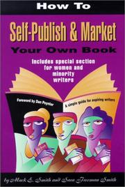 Cover of: How to self-publish & market your own book | Mack E. Smith