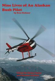 Cover of: Nine Lives Of An Alaska Bush Pilot | Kenneth Eichner