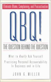 Cover of: QBQ! The Question Behind the Question | John G. Miller