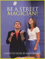 Cover of: Be a street magician! | Groves, David.