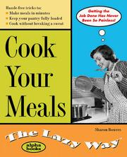 Cover of: Cook Your Meals the Lazy Way | Sharon Bowers