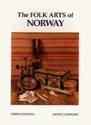 Cover of: The folk arts of Norway | Janice S. Stewart