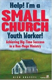 Cover of: Help! I'm a Small Church Youth Worker! by Rich Grassel