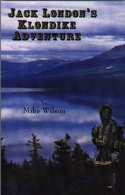 Cover of: Jack London's Klondike Adventure by Mike Wilson