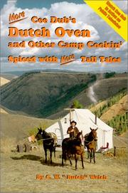 Cover of: More Cee Dub's Dutch Oven and Other Camp Cookin' | C. W Welch