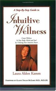 Cover of: A Step-By-Step to Intuitive Wellness | Laura Alden Kamm