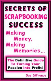 Cover of: Secrets of Scrapbooking Success | Sue DiFranco