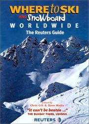 Cover of: Where to ski and snowboard worldwide | Chris Gill