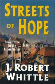 Cover of: Streets of Hope (Lizzie, Book 3) by J. Robert Whittle