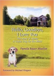 Cover of: Hello, Goodbye, I Love You by Pamela Bauer Mueller
