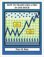 Cover of: How to Trade Like a Pro in One Hour by Peter R. Bain