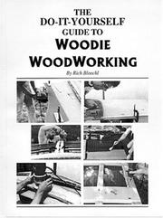Cover of: Do it yourself guide to woodie woodworking, | Richard Bloechl