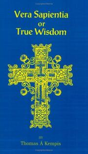 Cover of: Vera Sapentia or True Wisdom | Thomas à Kempis