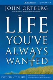 Cover of: The Life You've Always Wanted Participant's Guide by John Ortberg