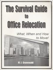 Cover of: The Survival Guide to Office Relocation | M J Grunewald