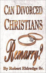 Cover of: Can Divorced Christians Remarry? | Robert Eldredge Sr.