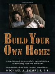 Cover of: Build Your Own Home! | Michael A. Pompeii