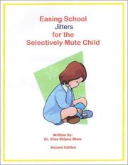 Cover of: Easing School Jitters for the Selectively Mute Child | Elisa Shipon-Blum