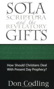Cover of: Sola Scriptura and the Revelatory Gifts by Don Codling