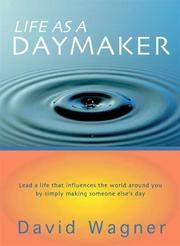 Cover of: Life As A Daymaker | David Wagner