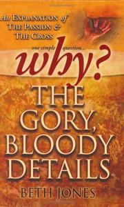Cover of: Why the Gory, Bloody Details? | Beth Jones