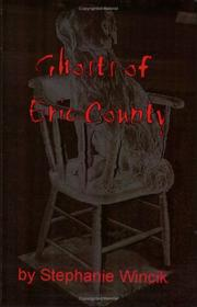 Cover of: Ghosts of Erie County by Stephanie Wincik