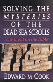 Cover of: Solving the mysteries of the Dead Sea Scrolls | Cook, Edward M.