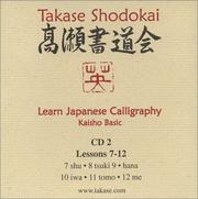 Cover of: Learn Japanese Calligraphy Lessons 7 - 12 | Eri Takase