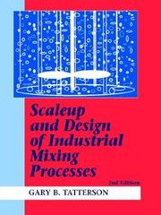 Cover of: Scaleup and design of industrial mixing processes | Gary B. Tatterson