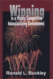 Cover of: Winning in a Highly Competitive Manufacturing Environment | Ronald L. Buckley