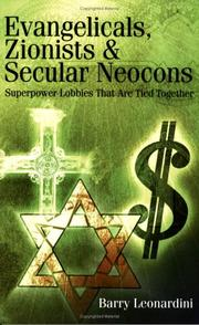 Cover of: Evangelicals, Zionists & Secular Neocons by Barry Leonardini