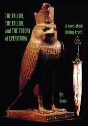 Cover of: The Falcon The Fallon and The Theory of Everything by Grace