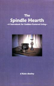 Cover of: The Spindle Hearth ~A Sourcebook for Goddess-Centered Living~ | d Kate dooley