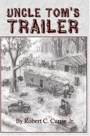 Cover of: Uncle Tom's Trailer | Robert C. Currie, Jr.