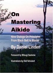 Cover of: On Mastering Aikido | Daniel Linden